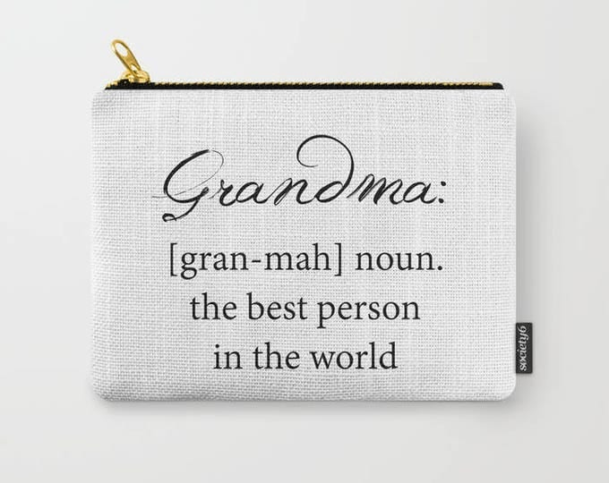 Carry All Pouch - Grandma Definition - Grandma Gift - Make-up Bag- Pouch- Toiletry Bag - Change Purse - Organizing Bag - Made to Order