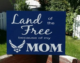 Land of the Free because of my MOM, Military Sign, Army, Navy, Air Force, Marines, Coast Guard, Wood Sign, Home Decor