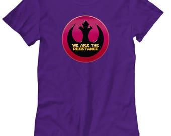 Star Wars We are Resistance Shirt Gift for Women Nerd  Rebel Resist