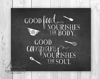 Good Food Nourishes the Body, Good Company Nourishes the Soul Kitchen Typography Art, Kitchen Wall Art, Kitchen Quote, Gather Quote Art