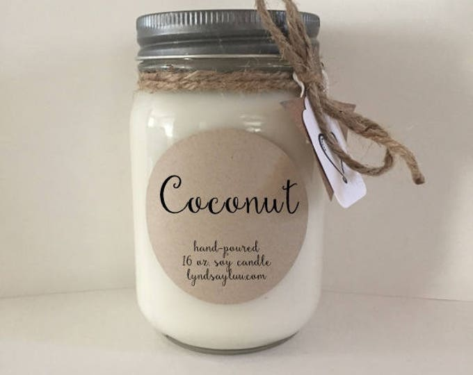 Handmade, Hand Poured, all Natural, Coconut, 100% Soy Candle in 16 oz. Glass Mason Jar with Cotton Wick