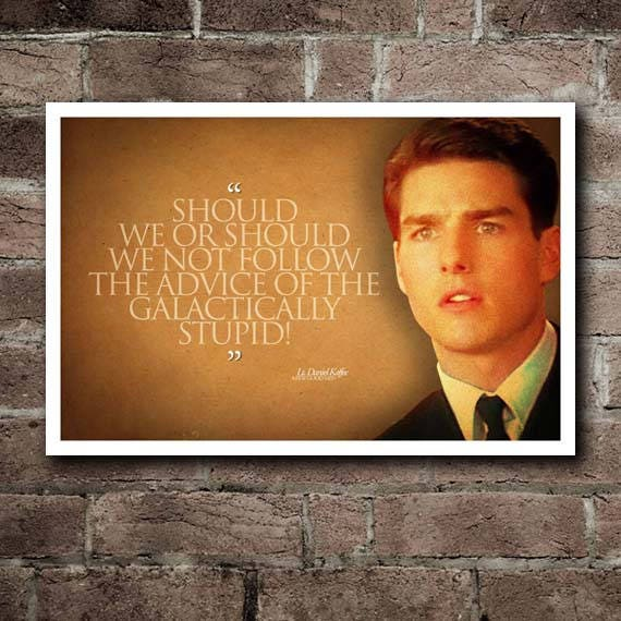 Quotes About Good Men: A Few Good Men GALACTICALLY STUPID Quote Poster