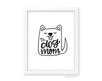 Dog Mom Wall Art - Dog Mom Home Decor - Gift for her under 15 - wall art under 15 - home decor under 15 - 8x10 dog art