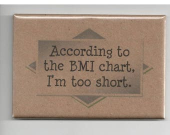 320 - According to the BMI chart, I'm too short.