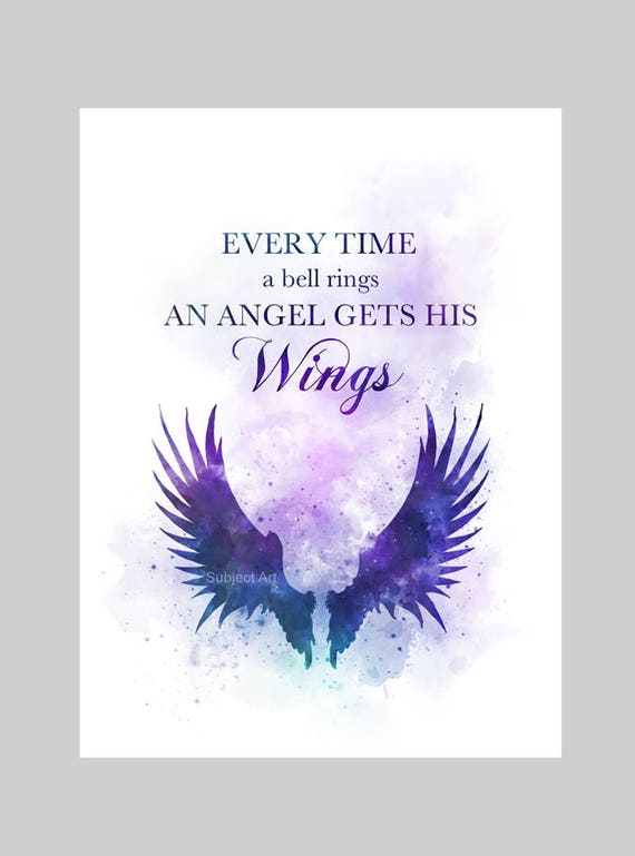 Every Time A Bell Rings An Angel Gets His Wings ART PRINT