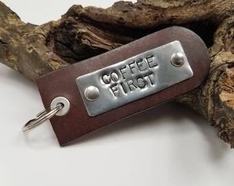 Coffee First, Coffee Keychain, Coffee Love, Coffee Lovers, Brown Leather Keychain, Quote Keychain, Hand Stamped Keychain, Leather Keychain