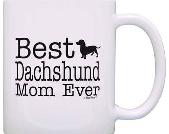Cute Gift for Dog Lover Best Dachshund Mom Ever Mug - M11-0193