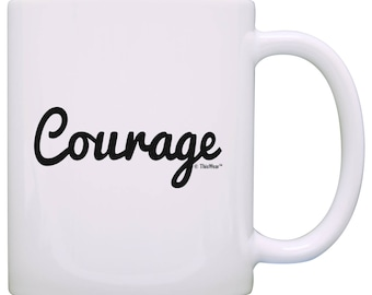 Inspirational Quote Gifts Courage Coffee Mug -  M11-3411