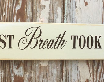 """Your First Breath Took Ours Away Wood Sign  5.5"""" x 36"""""""