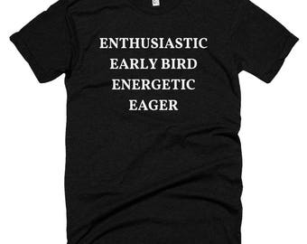 The 4 E's that DON'T describe me! Short sleeve soft t-shirt