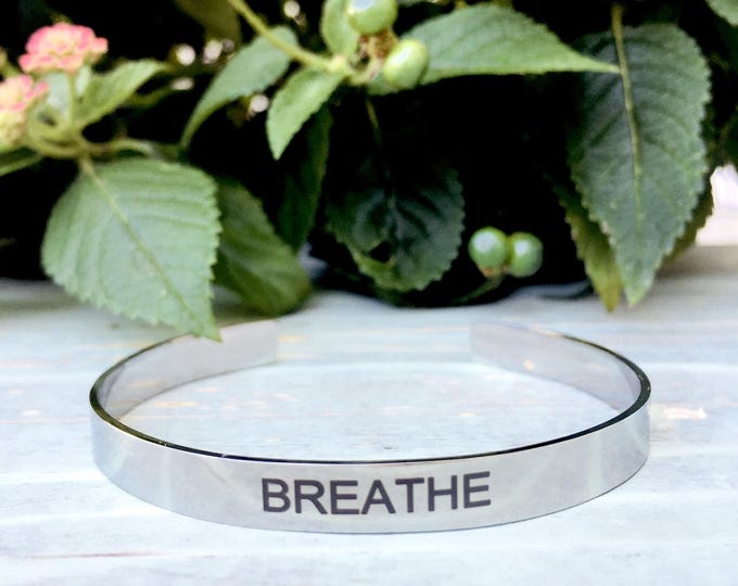 Breathe, engraved stainless steel cuff bracelet, gift for woman, breathe jewelry, exhale, vacation jewelry, relaxation jewelry
