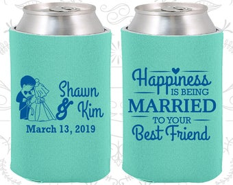 Happiness is Being Married to your Best Friend, Unique Wedding Gift, Bride and Groom, Rehearsal Favors, Wedding Can Coolers (515)