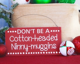 Christmas sign, 12x6in, Christmas decor, elf, Cotton-headed ninny-muggins, Holidays, Christmas,  quote, Christmas decoration, ninnymuggins