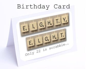 Scrabble 88th Birthday Card --- 88 its only 22 in scrabble (2 gifts in 1)