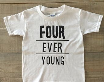 FOUR ever young shirt Birthday Shirt Four Years