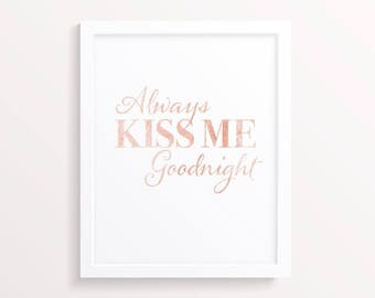 Always Kiss Me Goodnight Real Foil Print