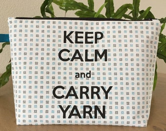 Zippered Knitting Project Bag, Keep Calm and Carry Yarn, Quote, Crochet Project Bag, Yarn Project Bag, Sock Knitting Bag, Yarn, Keep Calm