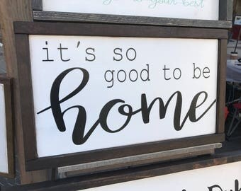 It's so good to be home • handmade rustic sign • farmhouse style sign