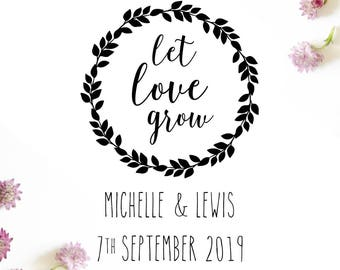 "LET LOVE GROW Stamp - personalised wedding wreath stamp, card stamp, invitation stamp, gift tag stamp, wedding stationery, 2""x3"" (cts187)"