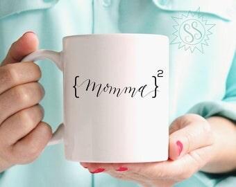Mom Squared Mug / {Momma} Squared Mug / Mom of 2 Coffee Mug / Mom of Twins Gift Idea / Twins Mom Mug / THW306