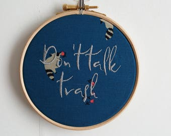 Don't Talk Trash 5 inch Embroidery Hoop