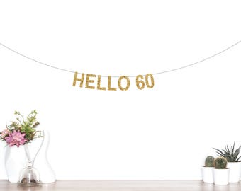 Hello 60 Banner, 60th Birthday Banner, Happy 60th Birthday, Hello Sixty, 60th Anniversary Party, Glitter Banner, Happy Birthday Banner