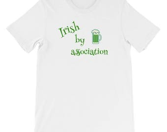 Irish by association Short-Sleeve Unisex T-Shirt