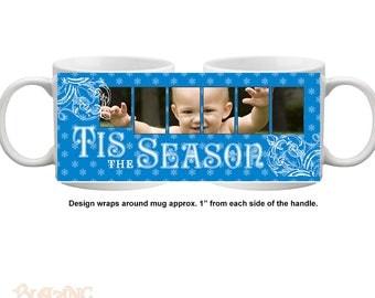 Tis The Season Christmas/ Holiday Photo Coffee Mug