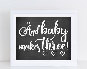 And Baby Makes Three Pregnancy Announcement Sign - Chalkboard Sign - Pregnancy Reveal - Chalkboard Prop - INSTANT PRINTABLE - Size 8x10