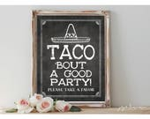 Instant 'TACO 'bout a good party!' Printable Party Favor Sign Chalkboard Printable Party Fiesta Mexican Decor Size Options