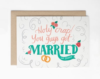 Funny Wedding Card - Holy Crap, You Guys Got Married! Card for Couple, Congratulations Card, Anniversary Card, Love Card/C-228