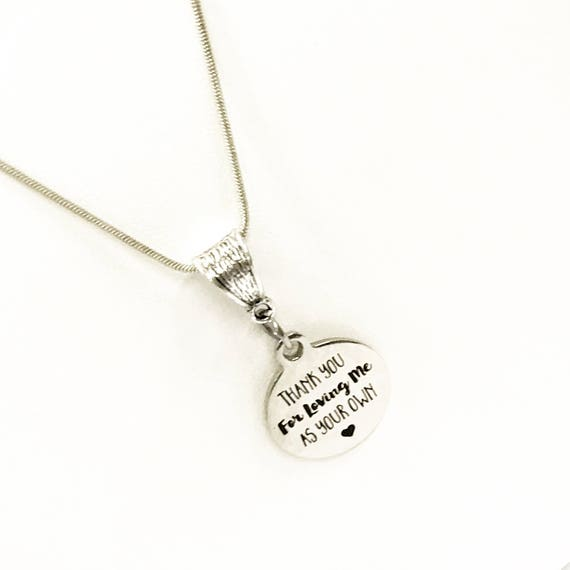 Stepmother Necklace, Grandmother Necklace, Mother In Law Necklace, Thank You For Loving Me As Your Own Necklace, Stepmother Jewelry Gift