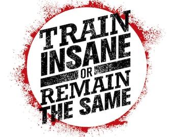 Train insane fitness motivation quote 3.5 inch Sticker Vinyl Decal Stickers die cut