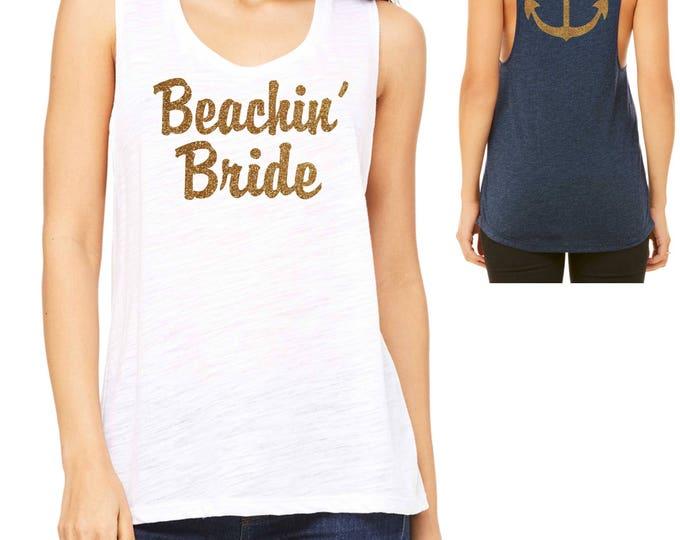 Beachin' Bride Muscle Tank Top Shirt - Beachin Babes Shirts - Bride To Be Gift - Bachelorette Shirts - Beach Weddings - White and Gold
