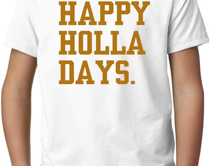 Youth Happy Holla Days Shirt . Funny Christmas Shirt . Boys / Girls xmas Tshirt . Cute, soft, comfy holiday shirt . 4t, 5t , 6, 7, 8, 10, 12