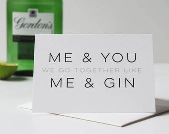 Me and Gin Funny Valentine's Day Card - Me and You - Me and Gin - Valentine's Day Card - Anniversary Card - Gin And Tonic - Funny Card