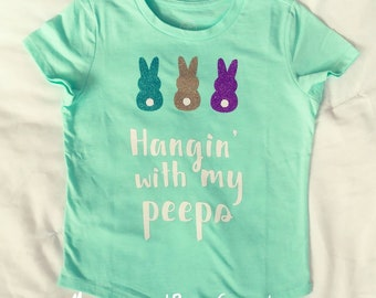 Hanging with my peeps shirt/Easter shirt/spring shirt