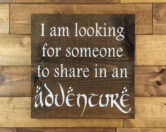 I am Looking for Someone to Share in an Adventure Sign | Adventure decor | Adventure sign | Travel art | Travel decor | Wedding sign