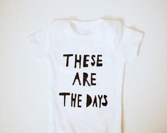 Baby Bodysuit- These Are The Days