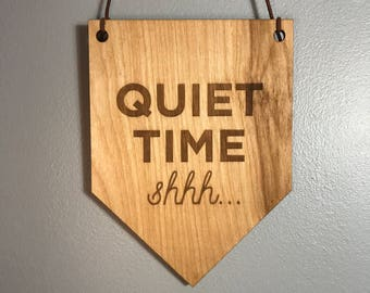 Quiet Time Wall Hanging. Wood Pennant. Wood Banner. Laser Cut Wood Banner. Wall Hanging. Nursery Decor. Farmhouse Decor. Kids Banner.