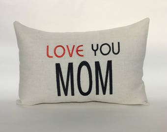 Love You Mom Pillow 12x16