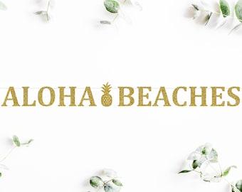 ALOHA BEACHES (C5) - glitter banner / pineapple / tropical / bachelorette party / photobooth / decoration