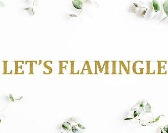 LET'S FLAMINGLE (C5) - glitter banner / flamingo / birthday / theme party / decoration