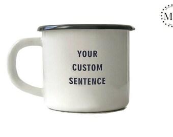 CUSTOM MUG CUP Engraved Personal Tumbler with Sentence: Your Custom Sentence