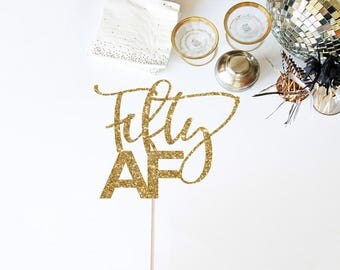 Fifty AF Cake Topper - 50th Birthday Cake Topper - Glitter Cake Topper - Custom Age Cake Topper - 50th Birthday Decor - Fifty as Fuck
