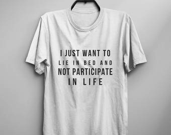 I just want to lie in bed and not participate in life introvert t shirt fall gift for women graphic tee mens funny tshirt nap shirts