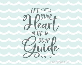 Valentine SVG Let Your Heart Be Your Guide SVG Cutting File Cricut Explore Valentine Love Wedding Arrow Love Quote SVG