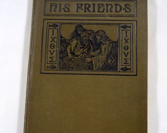 His Friends Antique Book 1906 Disciples of Jesus after Ascension Letters Religious Book Early 1900s Book
