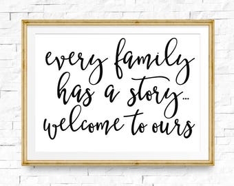 Every family has a story welcome to ours sign, Home decor, Living room art, Family quote, Apartment decor, Printable decor, Christmas gift