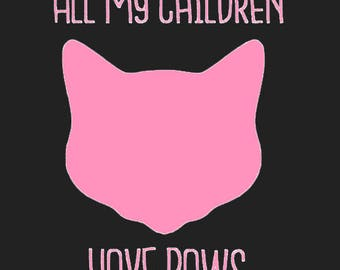 All My Children Have Paws Vinyl Decal - Cat Decal - Car Decal - Window Decal - Cat Owner Sticker - Cat Lady Decal - Feline Car Decal